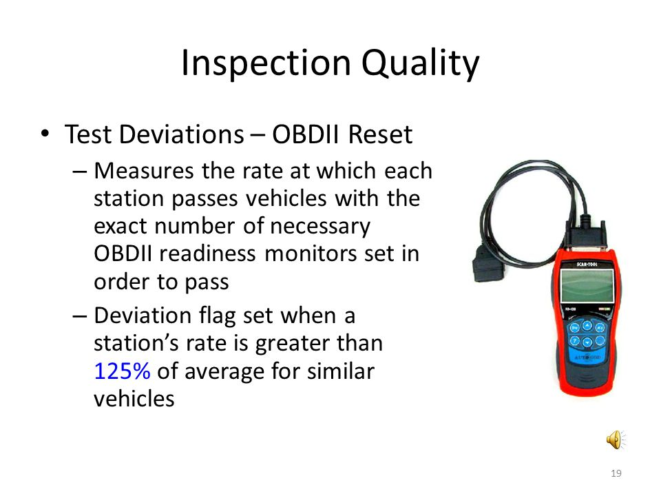 Inspection Quality Test Deviations – OBDII Reset – Measures the rate at which each station passes vehicles with the exact number of necessary OBDII re