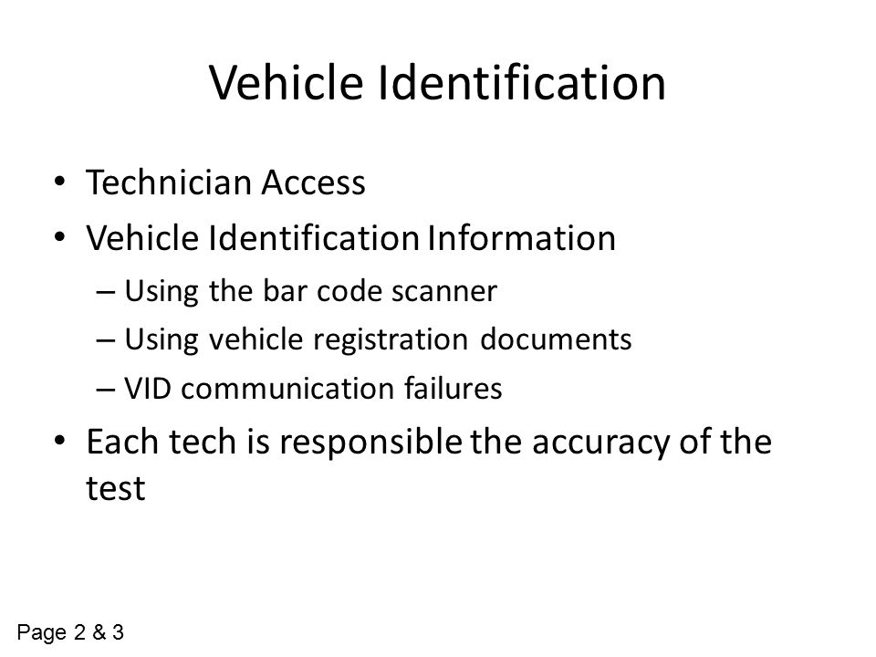 Vehicle Identification Technician Access Vehicle Identification Information – Using the bar code scanner – Using vehicle registration documents – VID