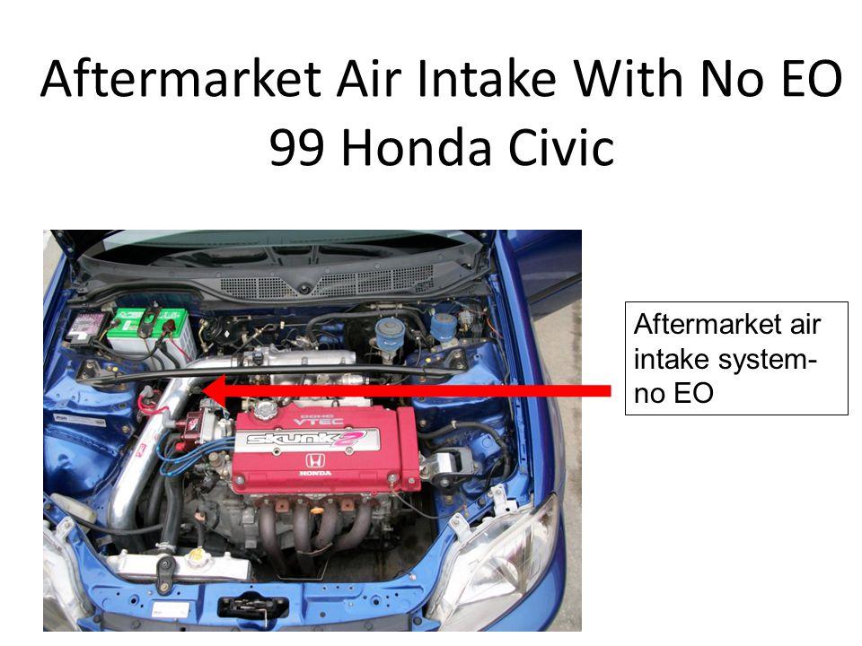Aftermarket Air Intake With No EO 99 Honda Civic Aftermarket air intake system- no EO