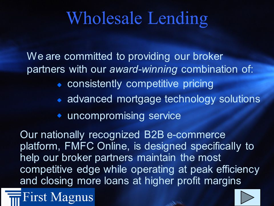 About First Magnus One of the largest privately held mortgage companies Our shareholders are our customers We have the freedom and the flexibility to focus on what works best for you