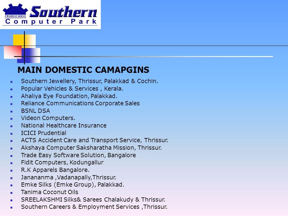 MAIN DOMESTIC CAMAPGINS Southern Jewellery, Thrissur, Palakkad & Cochin. Popular Vehicles & Services, Kerala. Ahaliya Eye Foundation, Palakkad. Relian