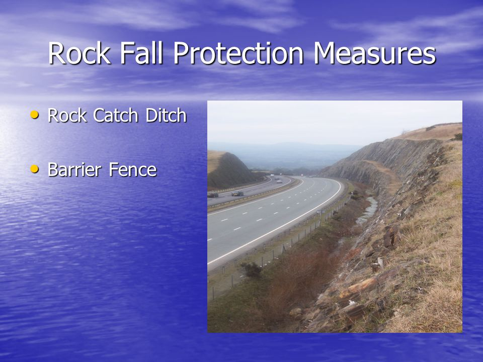 Rock Fall Protection Measures Rock Catch Ditch Rock Catch Ditch Barrier Fence Barrier Fence