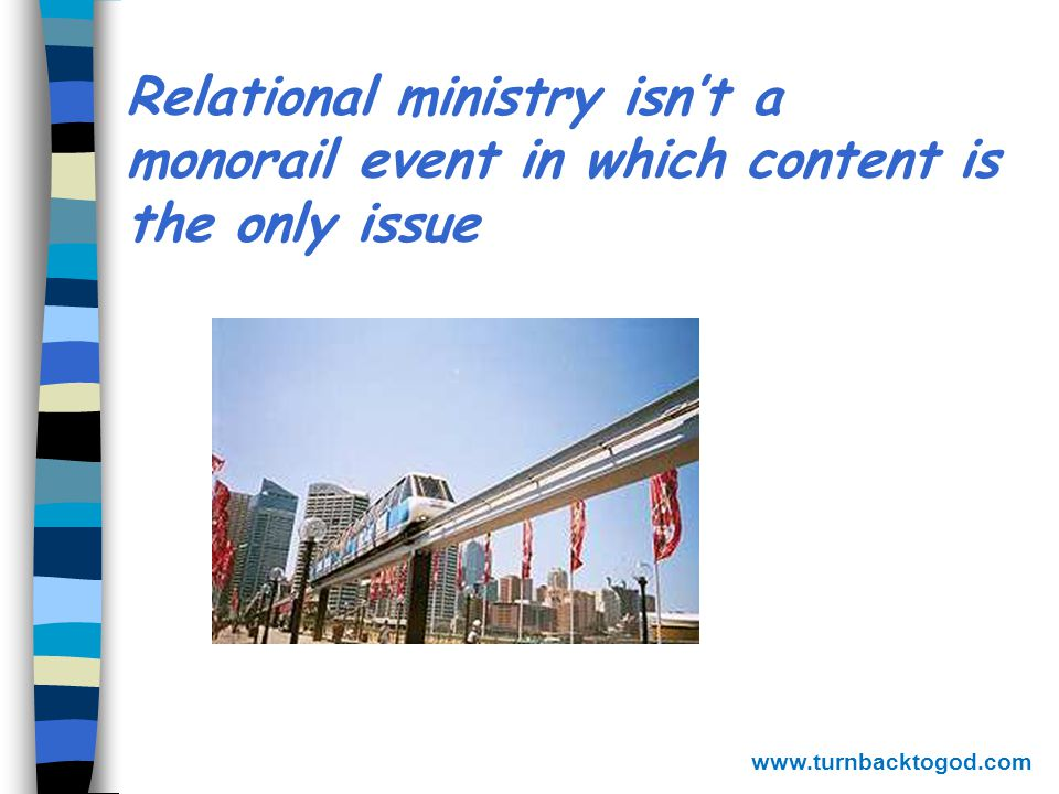 Relational evangelism n Evangelism that is intentional about bringing the Good News to someone in the context of a relationship n A majority of believers have come to faith in the context of a network of friends and family www.turnbacktogod.com