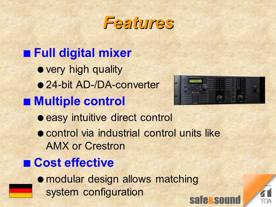 Features n Full digital mixer l very high quality l 24-bit AD-/DA-converter n Multiple control l easy intuitive direct control l control via industria