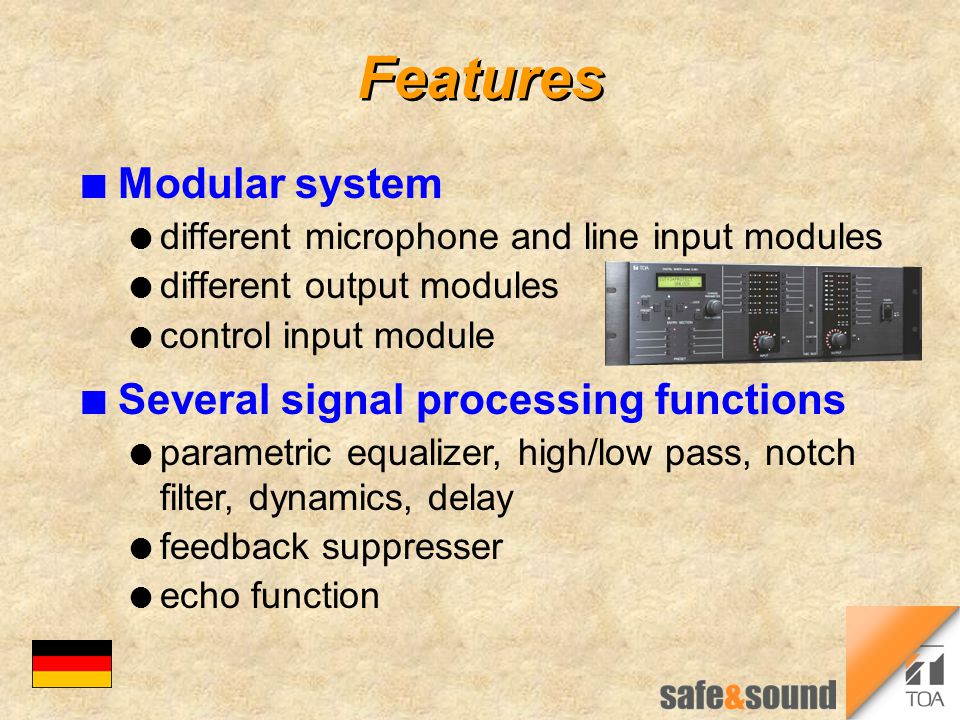 Features n Modular system l different microphone and line input modules l different output modules l control input module n Several signal processing