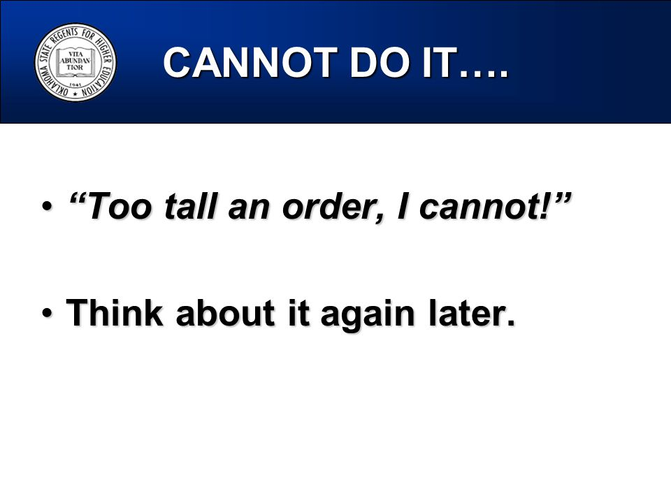 CANNOT DO IT….