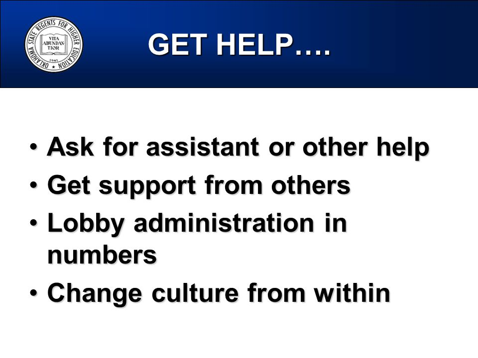 GET HELP…. Ask for assistant or other helpAsk for assistant or other help Get support from othersGet support from others Lobby administration in numbe