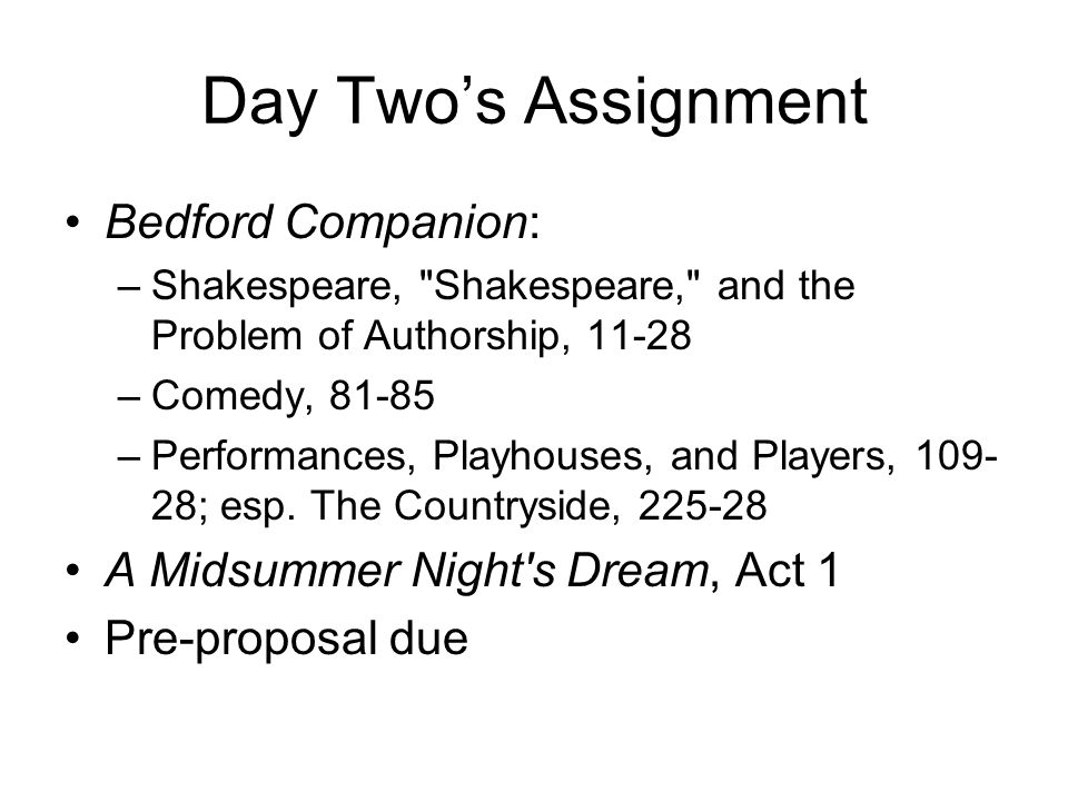 Day Two's Assignment Bedford Companion: –Shakespeare,