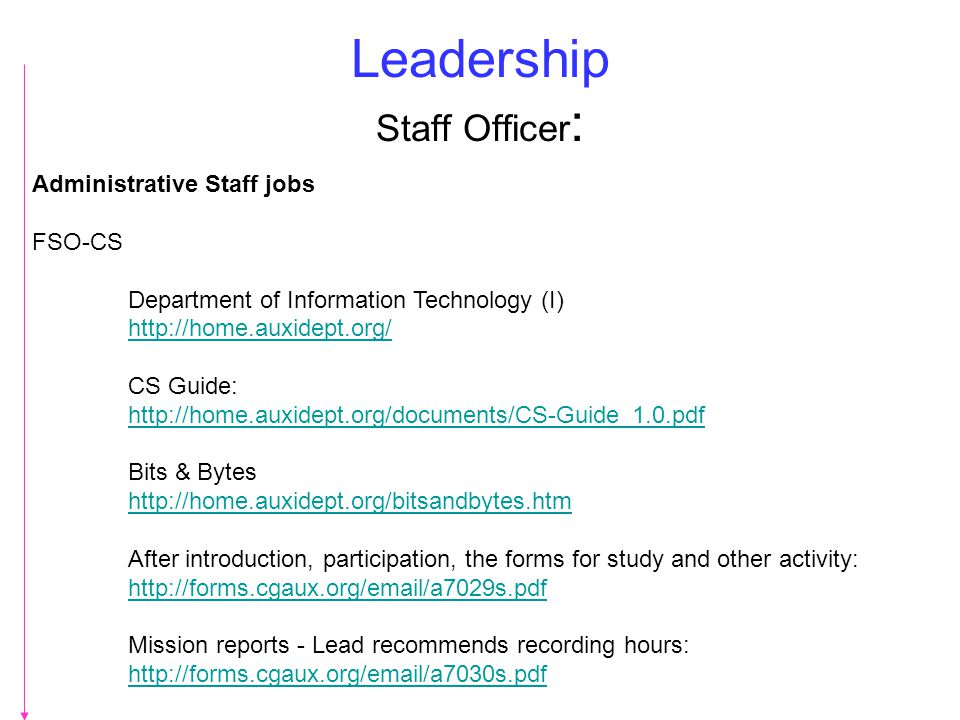 Leadership Staff Officer : Administrative Staff jobs FSO-CS Department of Information Technology (I) http://home.auxidept.org/ CS Guide: http://home.a