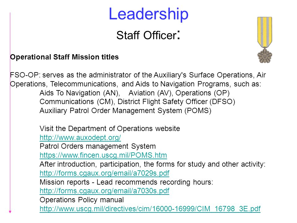 Leadership Staff Officer : Operational Staff Mission titles FSO-OP: serves as the administrator of the Auxiliary's Surface Operations, Air Operations,