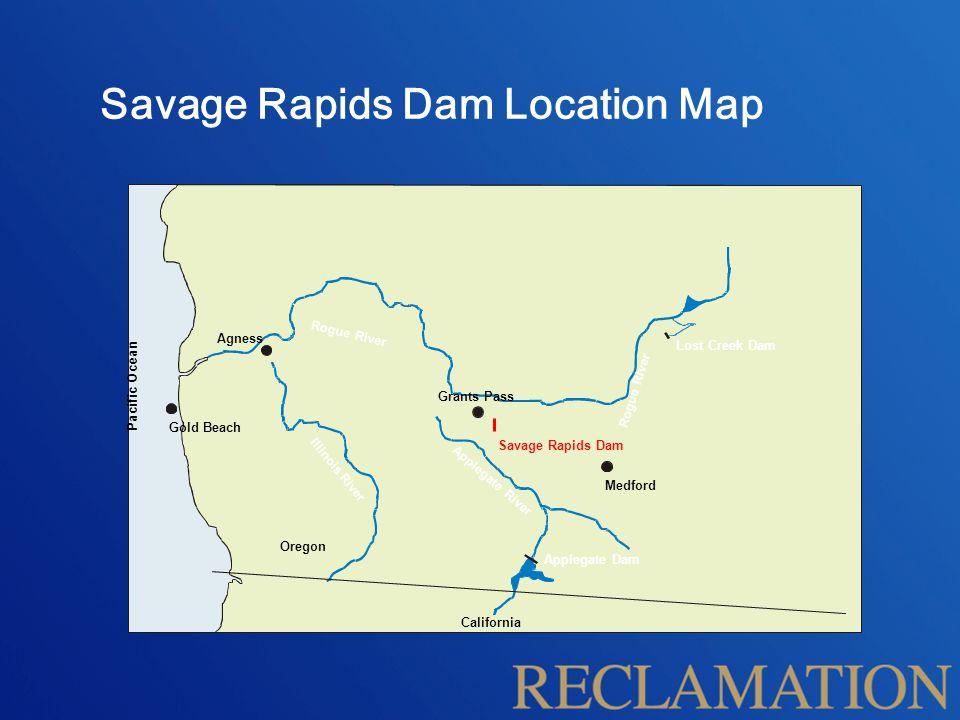 Savage Rapids Dam Location Map Grants Pass Medford Gold Beach Agness Lost Creek Dam Applegate Dam Oregon California P a c i f i c O c e a n Illinois R