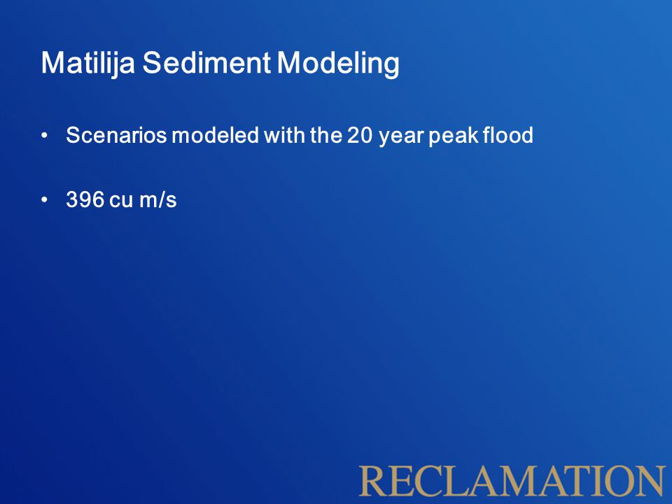 Matilija Sediment Modeling Scenarios modeled with the 20 year peak flood 396 cu m/s