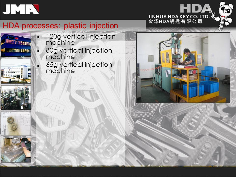 HDA processes: plastic injection 120g vertical injection machine 80g vertical injection machine 65g vertical injection machine
