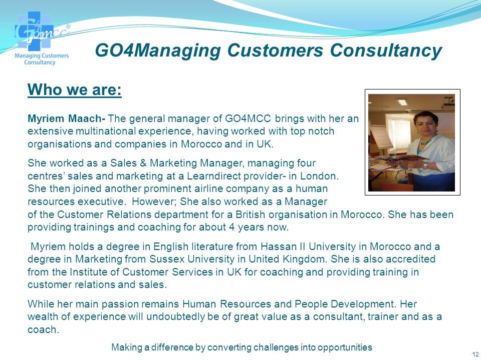 GO4Managing Customers Consultancy Teambuilding/ Away-days organisation GO4Managing Customers' Consultancy organises away days for staff. It is a fun a