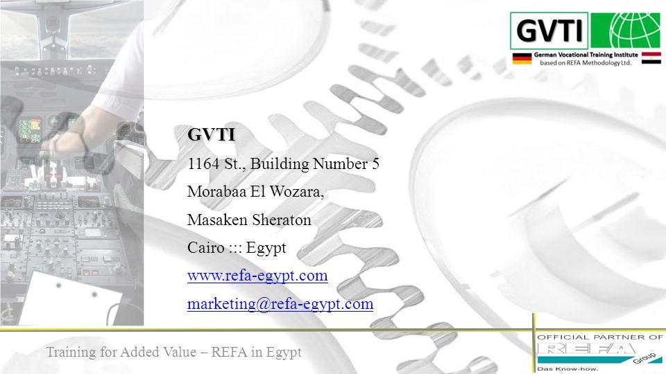 13 GVTI 1164 St., Building Number 5 Morabaa El Wozara, Masaken Sheraton Cairo ::: Egypt www.refa-egypt.com marketing@refa-egypt.com Training for Added