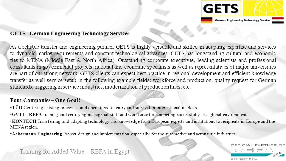 About GVTI 4 GVTI competencies include training and relaying of know-how and management techniques based on REFA methodology, as well as the application of the well- known ISO standards 9001, 14001, 22000, and OHSAS 18001, etc.
