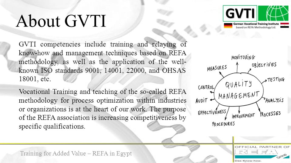 About GVTI 4 GVTI competencies include training and relaying of know-how and management techniques based on REFA methodology, as well as the applicati