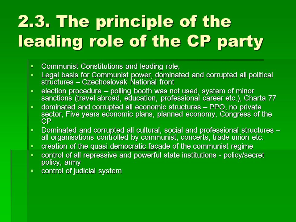 2.3. The principle of the leading role of the CP party  Communist Constitutions and leading role,  Legal basis for Communist power, dominated and co
