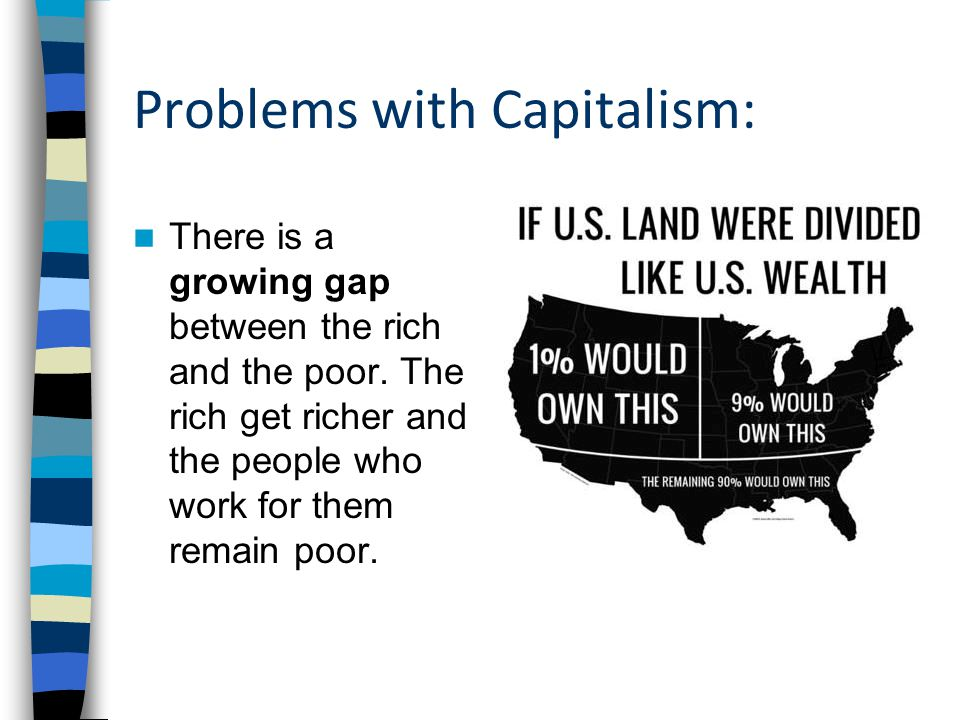 Problems with Capitalism: There is a growing gap between the rich and the poor.