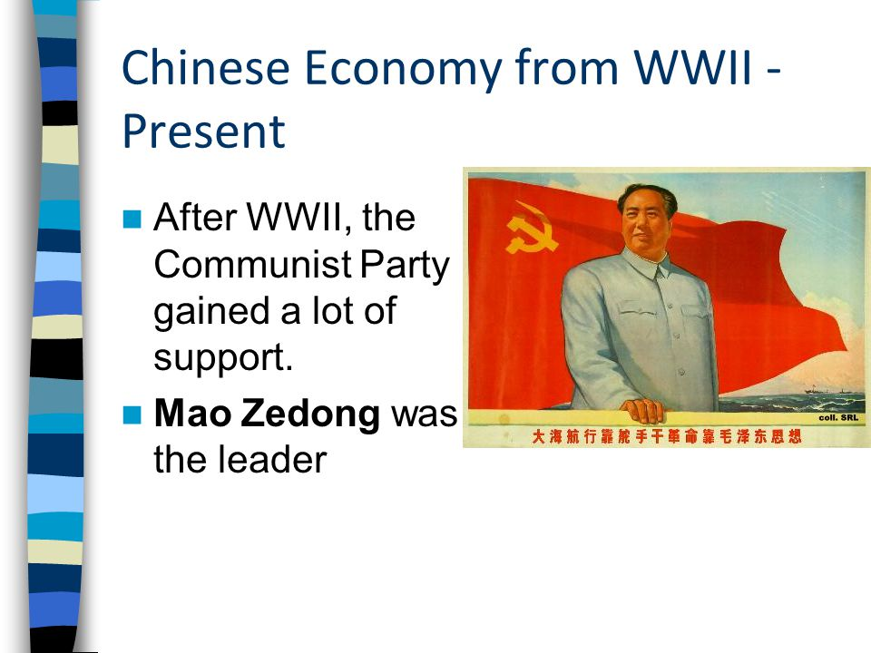 Chinese Economy from WWII - Present After WWII, the Communist Party gained a lot of support.