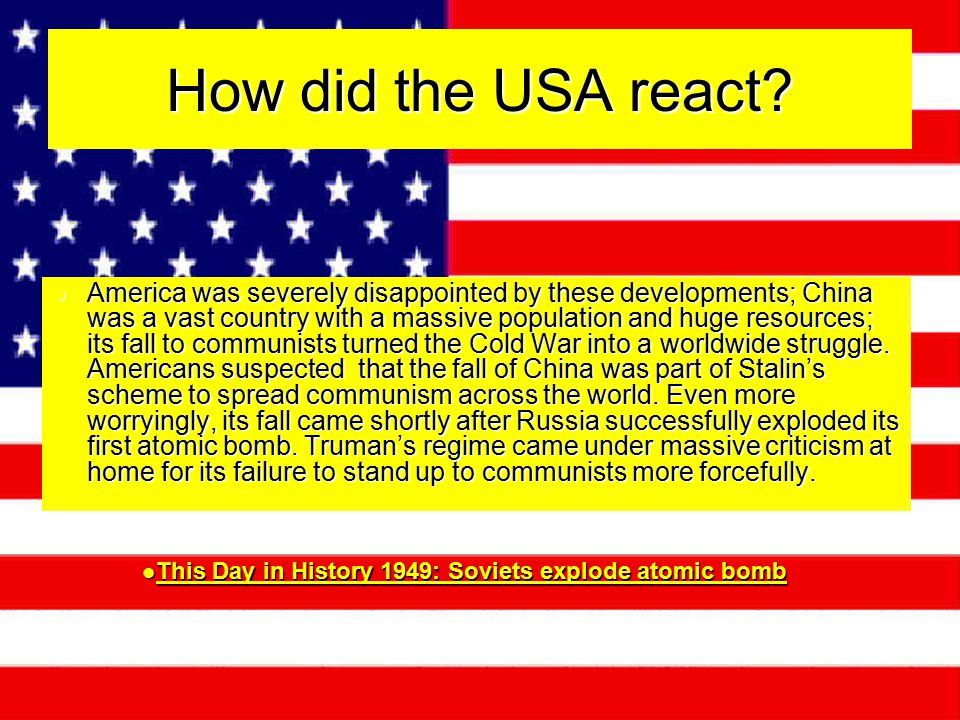 How did the USA react? America was severely disappointed by these developments; China was a vast country with a massive population and huge resources;