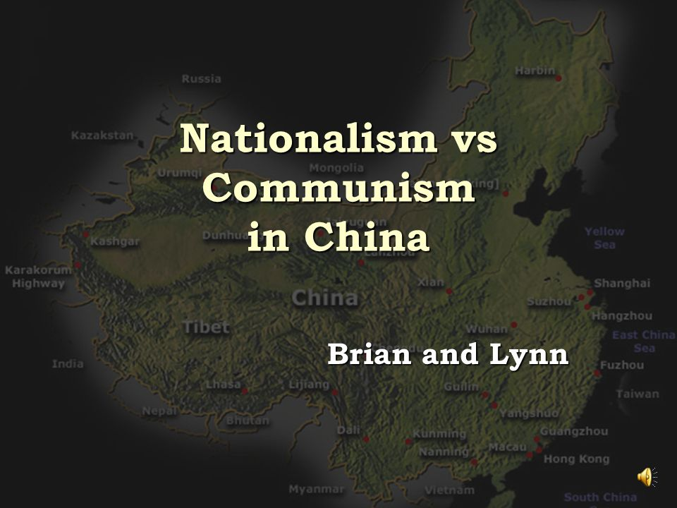 Nationalism vs Communism in China Brian and Lynn
