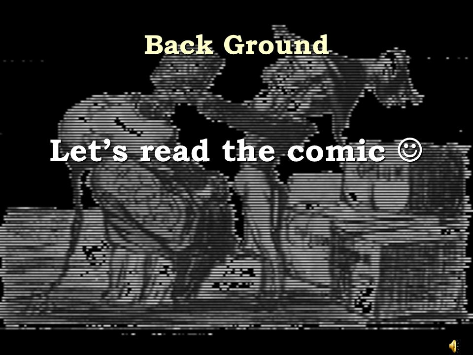 Back Ground Let's read the comic Let's read the comic