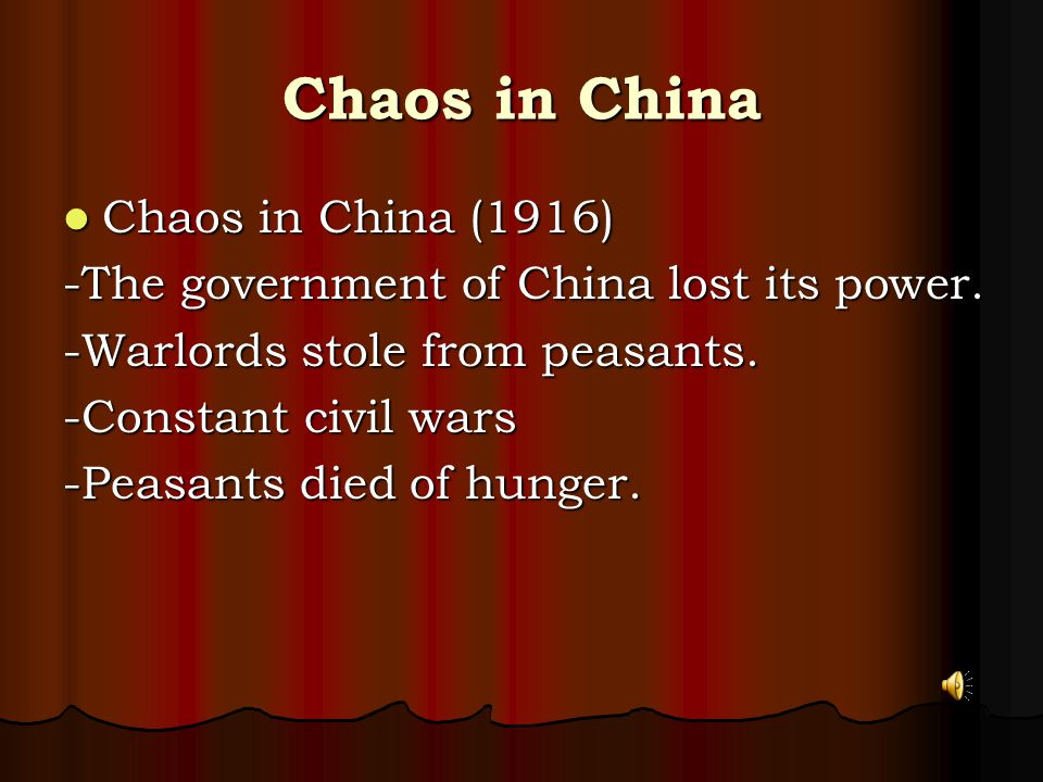 Chaos in China Chaos in China (1916) Chaos in China (1916) -The government of China lost its power.