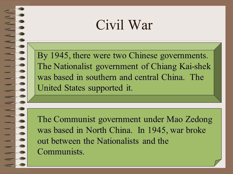 Civil War By 1945, there were two Chinese governments.