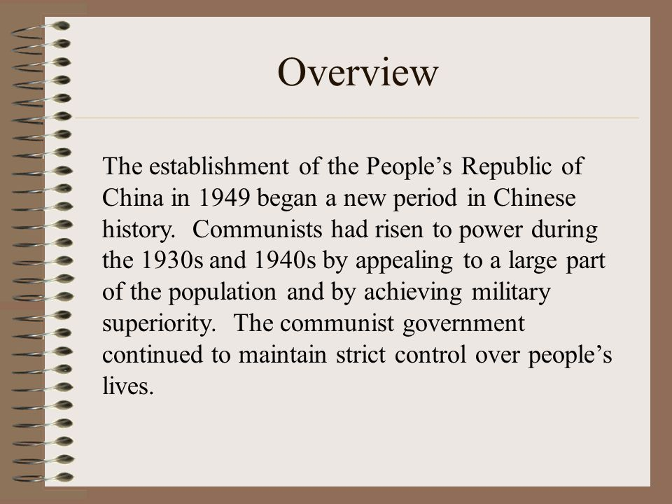 Overview The establishment of the People's Republic of China in 1949 began a new period in Chinese history. Communists had risen to power during the 1