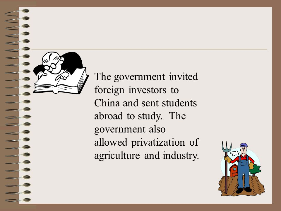 The government invited foreign investors to China and sent students abroad to study.
