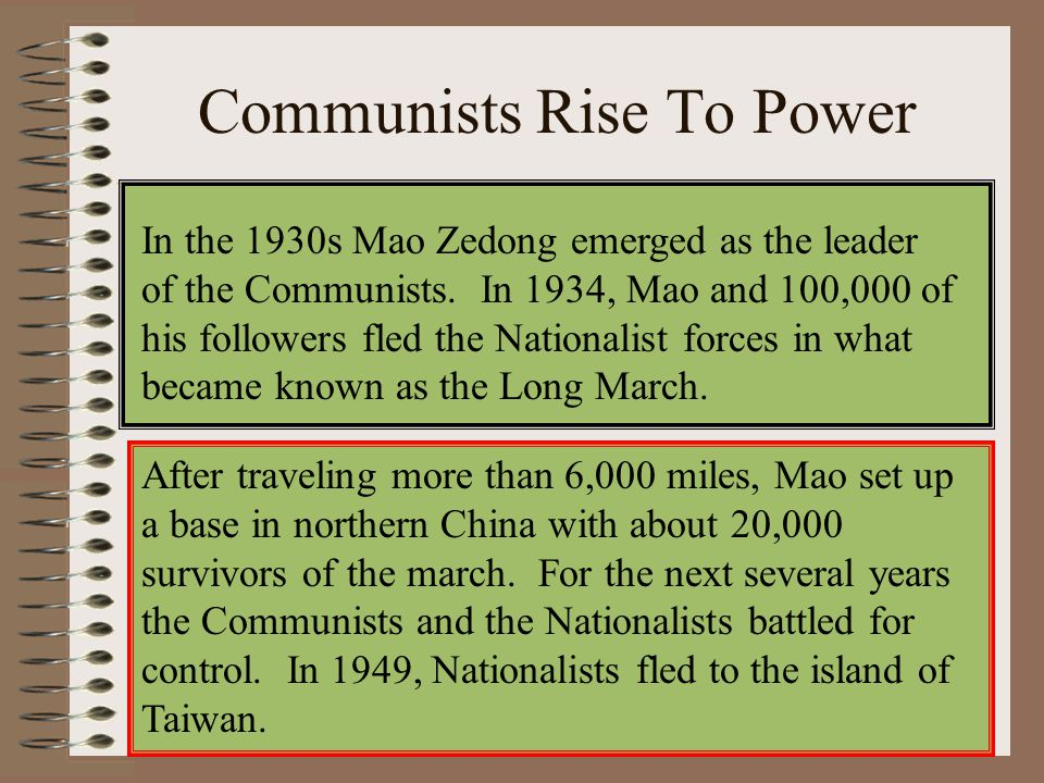 Communists Rise To Power In the 1930s Mao Zedong emerged as the leader of the Communists. In 1934, Mao and 100,000 of his followers fled the Nationali