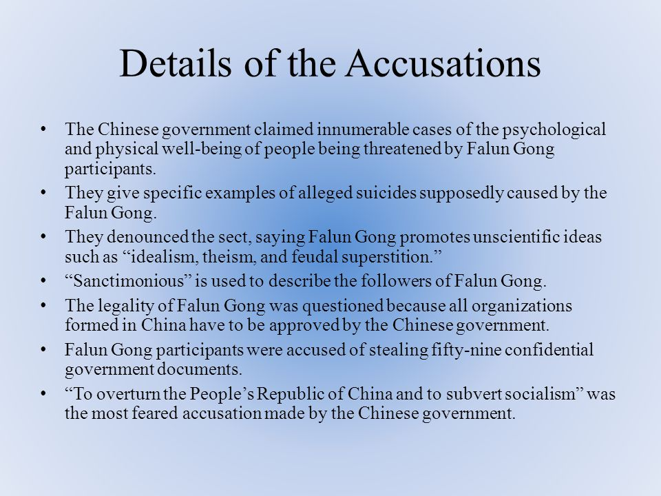 China's Response to Falun Gong In order to place the ban on Falun Gong, the Chinese Government made specific accusations: Falun Gong is an evil cult.