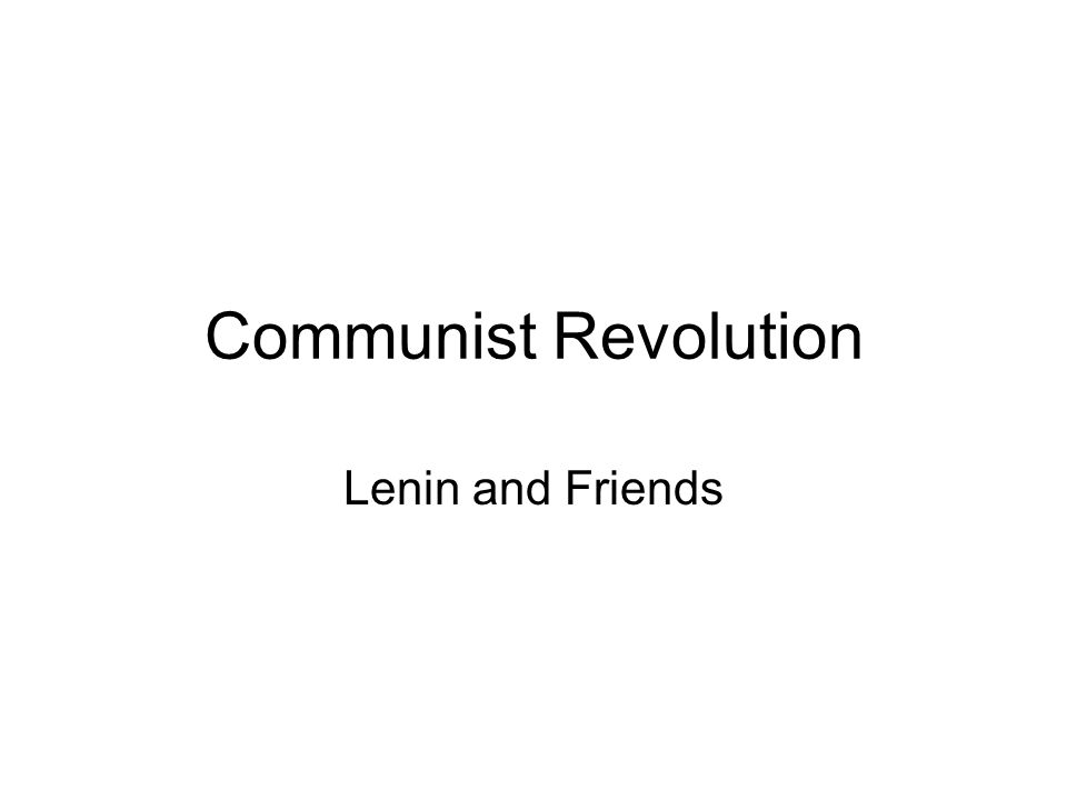 Communist Revolution Lenin and Friends