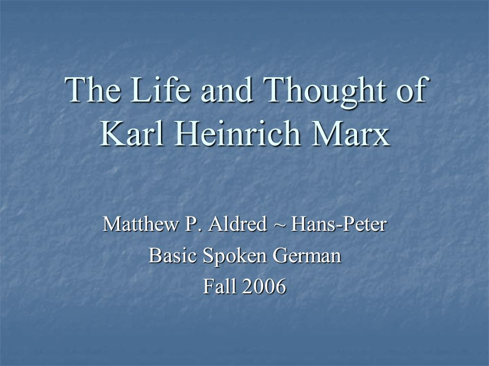 The Life and Thought of Karl Heinrich Marx Matthew P.
