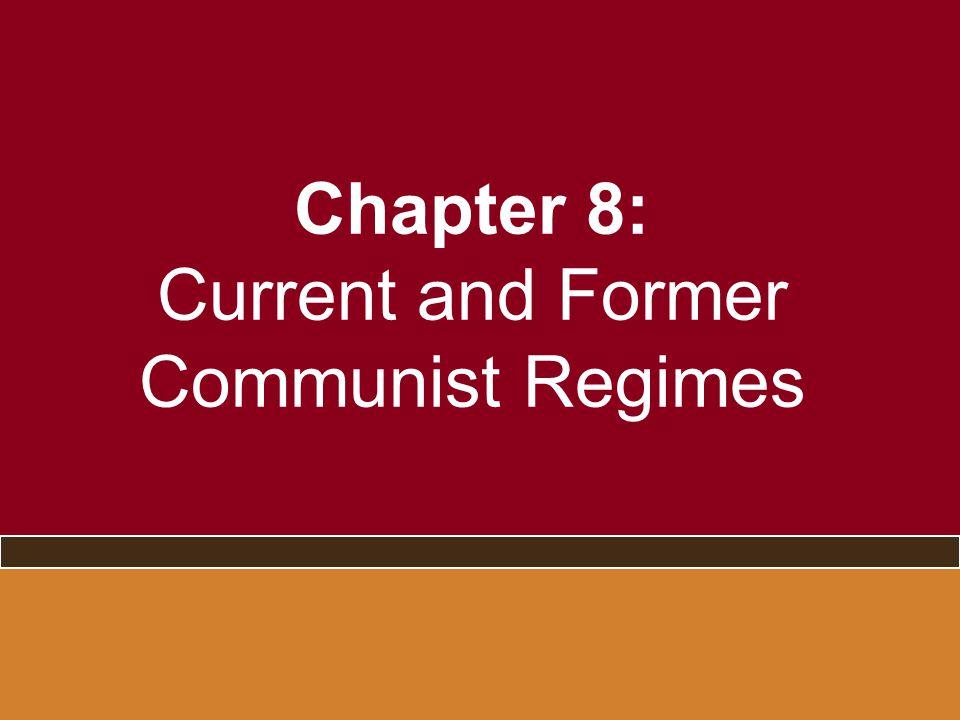 Chapter 8: Current and Former Communist Regimes