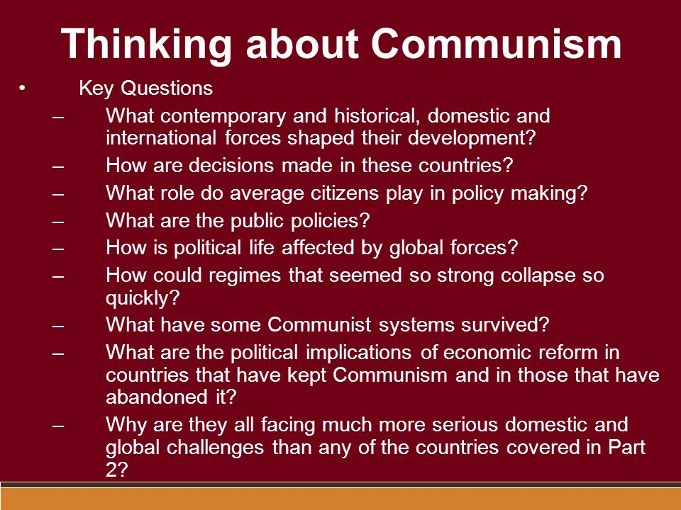 Socialism, Marxism, Leninism Socialism –Public ownership of means of production –Substantial material equality –Economic and political democracy