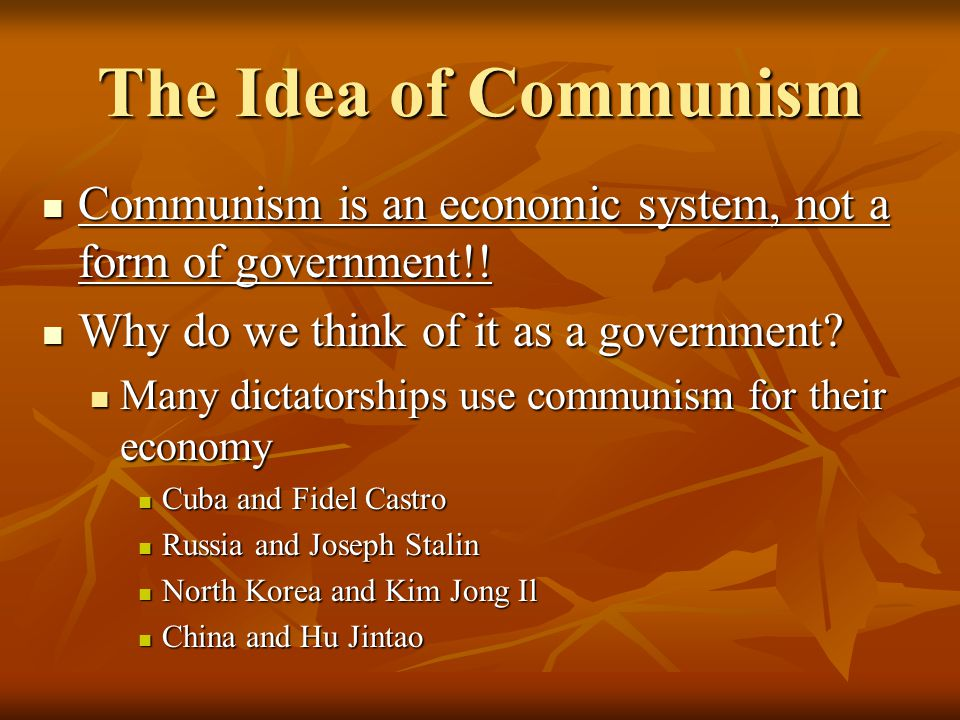 The Idea of Communism Karl Marx created the idea of communism Karl Marx created the idea of communism Believes the Proletariat would rise up against the wealthy dictators or emperors of a country Believes the Proletariat would rise up against the wealthy dictators or emperors of a country The average and poor working people The average and poor working people Believes proletariat would take power and create a country where everyone is equal in terms of wealth Believes proletariat would take power and create a country where everyone is equal in terms of wealth Redistribute the wealth of a country Redistribute the wealth of a country Take from the rich and divide it evenly among everyone Take from the rich and divide it evenly among everyone BUT… the unfortunate reality is that equality for all cannot happen completely BUT… the unfortunate reality is that equality for all cannot happen completely Every country must have leaders Every country must have leaders More wealth and power than everyone else More wealth and power than everyone else