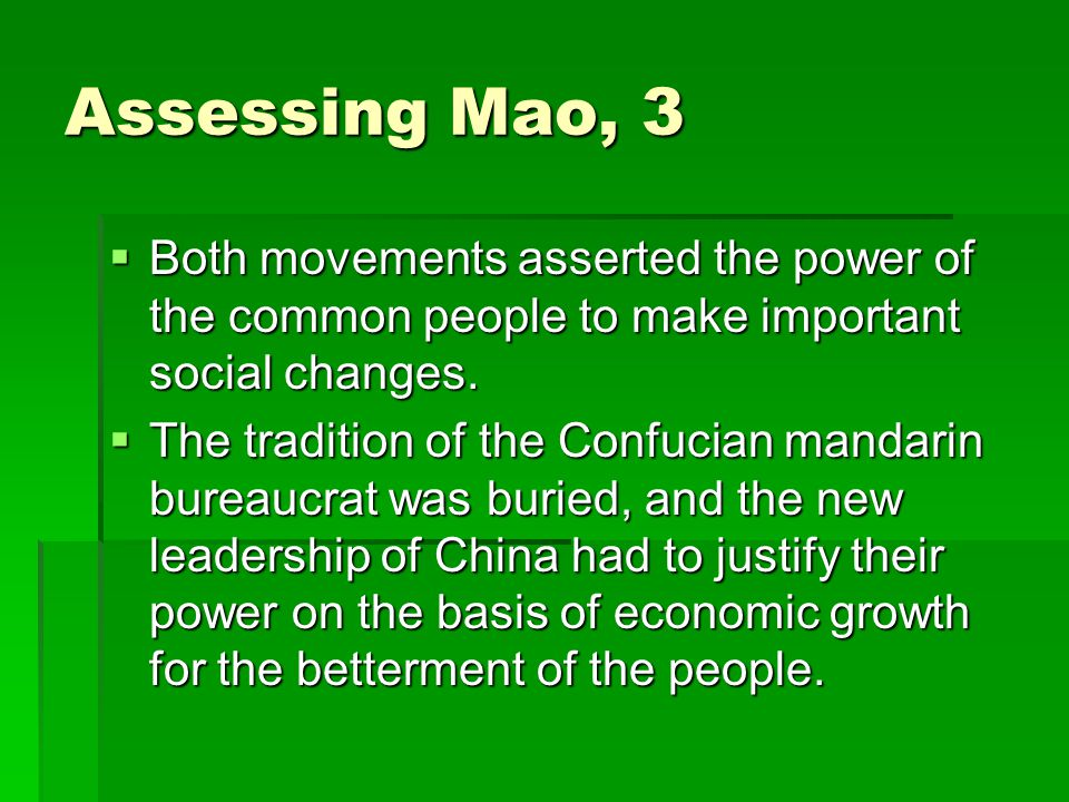 Assessing Mao, 3  Both movements asserted the power of the common people to make important social changes.