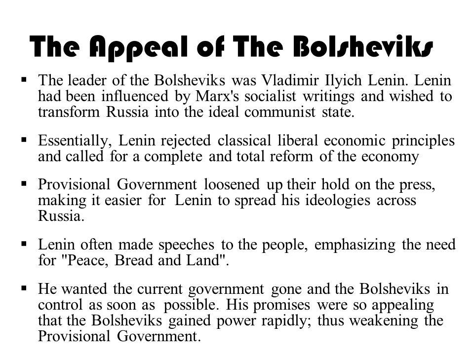 The Appeal of The Bolsheviks  The leader of the Bolsheviks was Vladimir Ilyich Lenin.