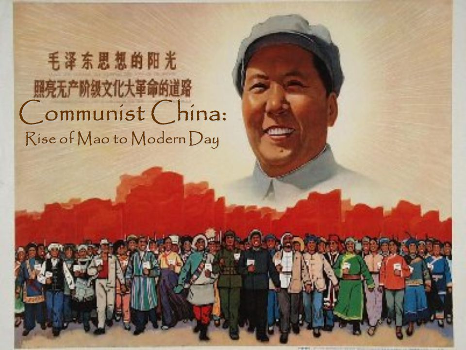 Communist China: Rise of Mao to Modern Day