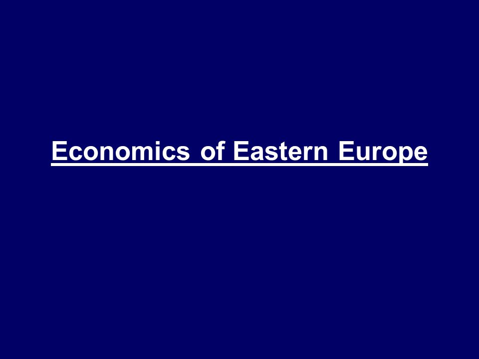 Economics of Eastern Europe