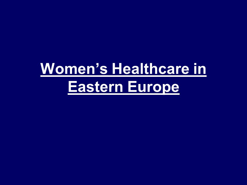 Women's Healthcare in Eastern Europe