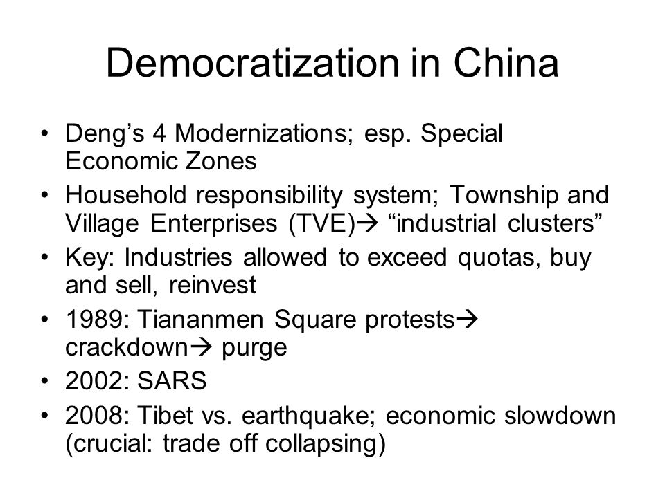 Democratization in China Deng's 4 Modernizations; esp.