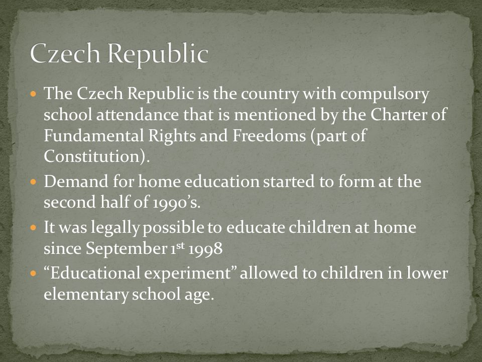 The Czech Republic is the country with compulsory school attendance that is mentioned by the Charter of Fundamental Rights and Freedoms (part of Constitution).