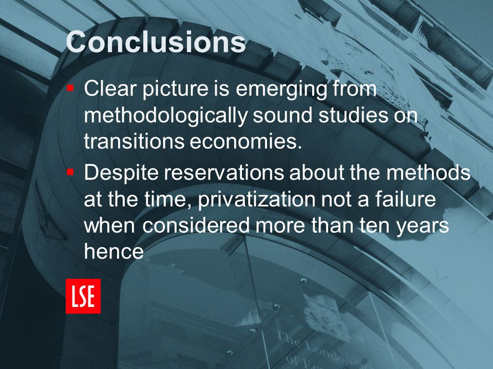 Conclusions  Clear picture is emerging from methodologically sound studies on transitions economies.