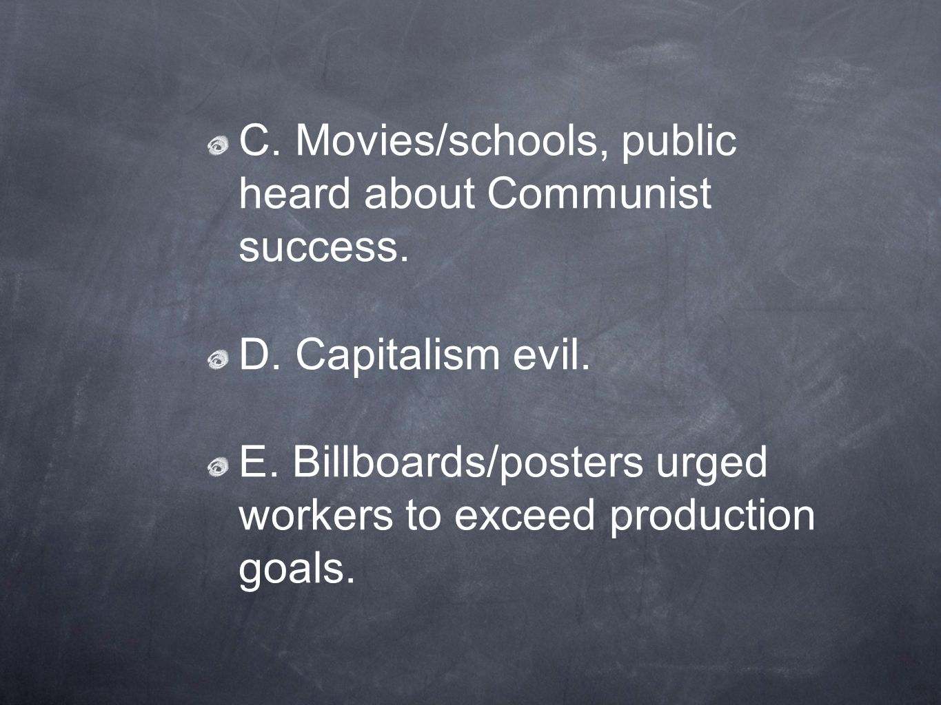 C. Movies/schools, public heard about Communist success.