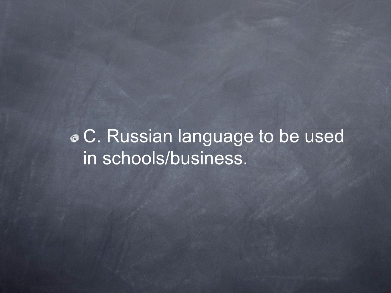 C. Russian language to be used in schools/business.