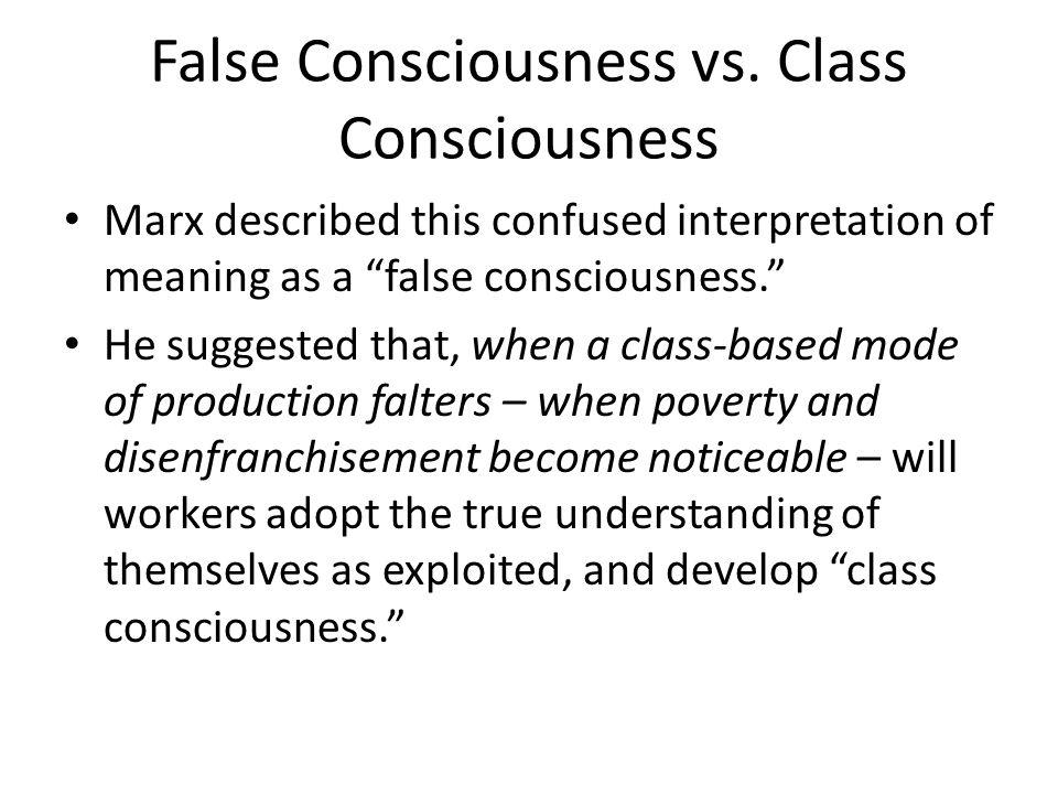 False Consciousness vs.