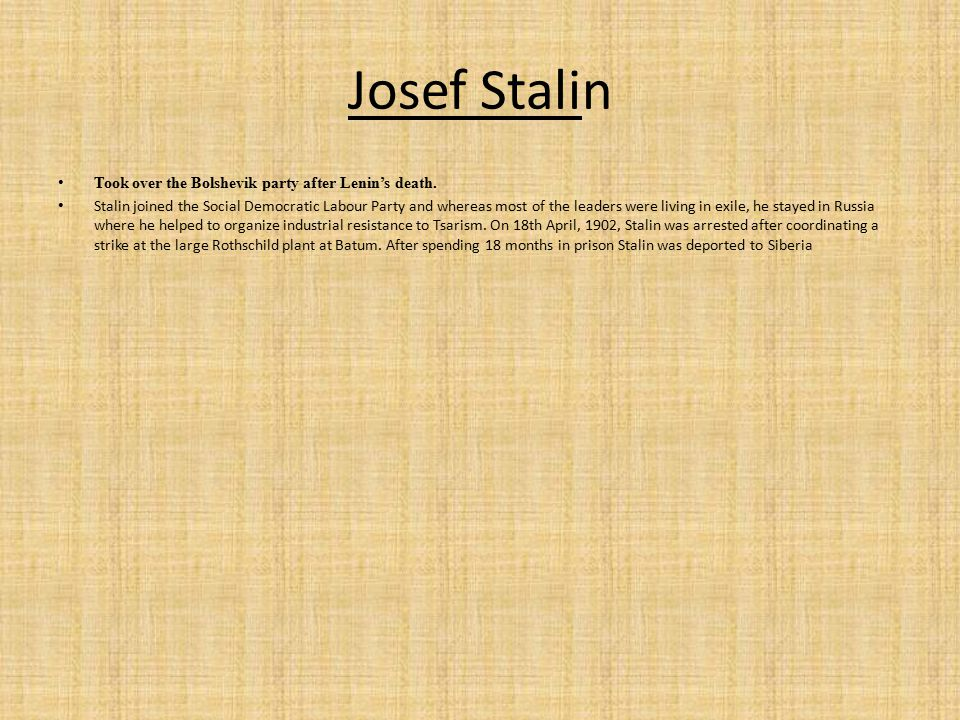 Josef Stalin Took over the Bolshevik party after Lenin's death.